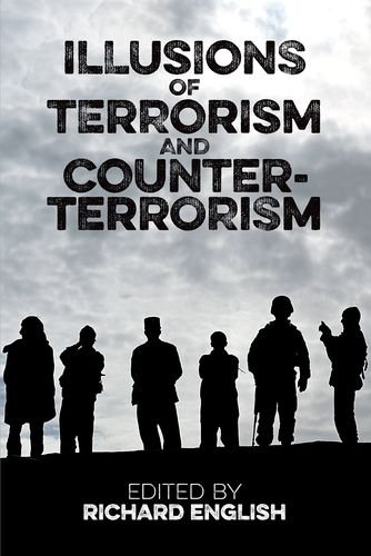 Illusions of Terrorism and Counter-Terrorism (Proceedings of the British Academy)