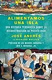 Alimentamos una isla: Una historia verdadera sobre la reconstrucción de Puerto Rico (Spanish Edition)