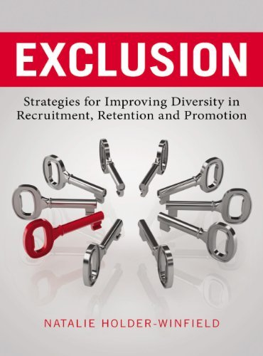 By Natalie Holder-Winfield Exclusion: Strategies for Improving Diversity in Recruitment, Retention and Promotion [Hardcover] pdf