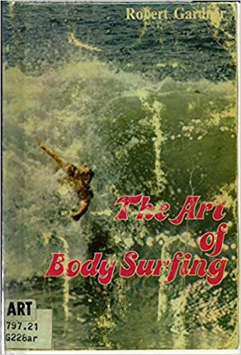 The Art of Body Surfing.