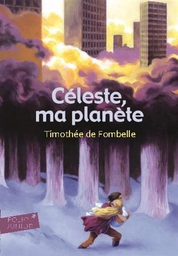 Céleste, ma planète (Anglais) Poche – 19 février 2009 Timothée de Fombelle Folio Junior 2070623246 Philosophie
