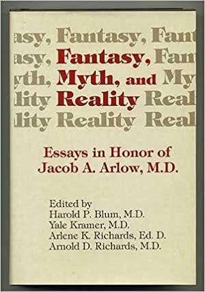 com fantasy myth and reality essays in honor of jacob a fantasy myth and reality essays in honor of jacob a arlow md first edition