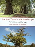 Ancient Trees in the Landscape: Norfolk's Arboreal Heritage, Gerry Barnes, Tom Williamson, 1905119399