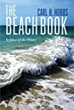 img - for The Beach Book: Science of the Shore by Carl Hobbs (2012-06-12) book / textbook / text book