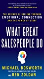What Great Salespeople Do: The Science of Selling Through Emotional...