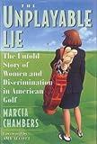 The Unplayable Lie, Marcia Chambers, 0671501518