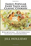 img - for Fairly-Popular Fairy Tales and Classic Cookery: Whimsical, Historical Castle Cookbooks (Volume 1) book / textbook / text book