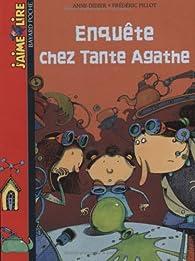 J'aime lire : Enquête chez tante Agathe par Anne Didier