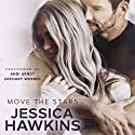 Move the Stars: Something in the Way, Volume 3 Audiobook by Jessica Hawkins Narrated by Zachary Webber, Andi Arndt