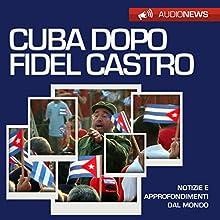 Cuba dopo Fidel Castro (Audionews) Audiobook by Vittorio Serge Narrated by Lorenzo Visi