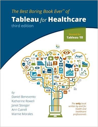 Tableau for Healthcare, Third Edition: Daniel Benevento, Katherine
