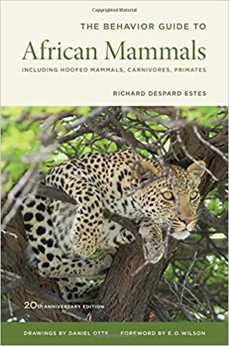 Book The Behavior Guide to African Mammals: 20th Anniversary Edition: Including Hoofed Mammals, Carnivores, Primates by Richard Despard Estes (2012-04-13)