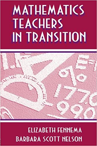 Book Mathematics Teachers in Transition (Studies in Mathematical Thinking and Learning Series) (1997-05-03)