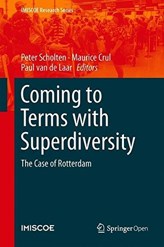 Coming to Terms with Superdiversity: The Case of Rotterdam (IMISCOE Research Series)