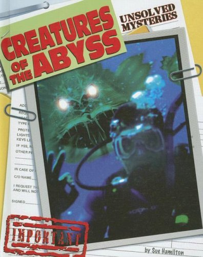 Creatures of the Abyss (Unsolved Mysteries) by Sue Hamilton (2007-09-01)