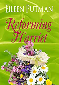 Reforming Harriet: A Sensual Regency Romance (Love in Disguise Book 4) by [Putman, Eileen]