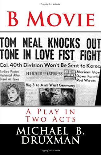 B Movie: A Play in Two Acts pdf epub
