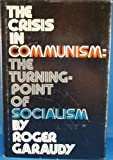 The Crisis in Communism, Roger Garaudy, 0394475879