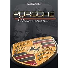 Porsche: O homem, o mito, o carro