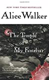"First published in 1990, The Temple of My Familiar, Alice Walker's follow-up novel to her iconic The Color Purple, spent more than four months on the New York Times Bestseller list and was hailed by critics as a ""major achievementâ..."
