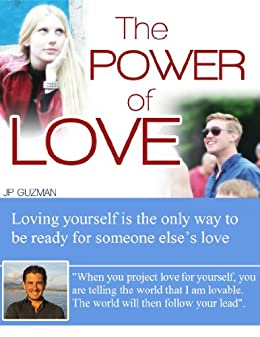 The Power of Love: Loving yourself is the only way to be ready for someone else's love. (The Power of Experience Book 1)