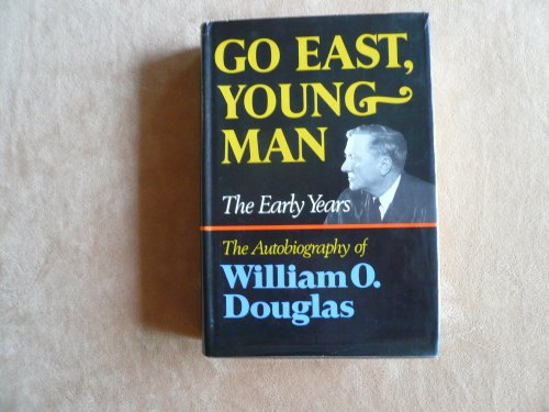 Go East, Young Man by William O. Douglas