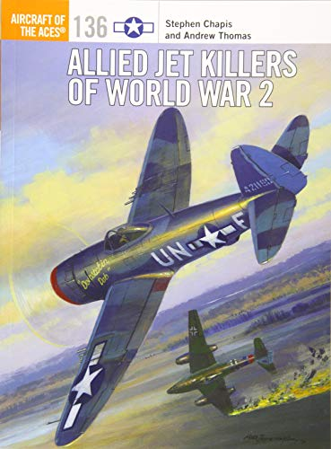 Allied Jet Killers of World War 2 (Aircraft of the Aces) ()