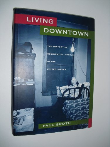 Living Downtown: The History of Residential Hotels in the United - Downtown Inn Hotel