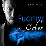 Fugitive Color | Z. A. Maxfield