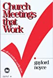 Church Meetings That Work, Noyce, Gaylord, 1566991323