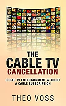 The Cable TV Cancellation: Cheap TV Entertainment Without