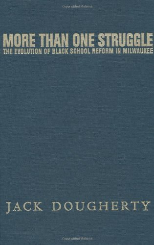 Download More Than One Struggle: The Evolution of Black School Reform in Milwaukee Pdf