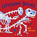 Dinosaur Bones Audiobook by Bob Barner Narrated by Jerry Dixon
