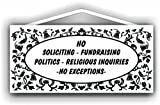 No Soliciting No fundraising No politics No religion No exceptions Sign by MySigncraft