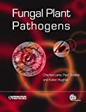 Fungal Plant Pathogens, Charles R. Lane and Paul Beales, 1845938704