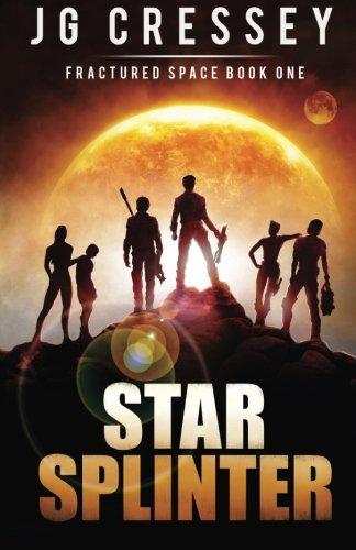 Star Splinter: Fractured Space Series Book 1 (Volume 1)
