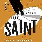 Enter the Saint: The Saint, Book 2 | Leslie Charteris