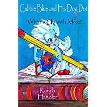 What's Up with Mike? (Cubbie Blue and His Dog Dot Book 2)