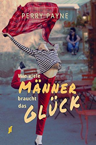 Wie viele Männer braucht das Glück (German Edition)