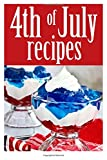 4th of July Recipes, Jessica Dreyher and Encore Books, 1500241806