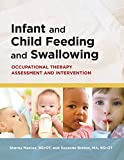 img - for Infant and Child Feeding and Swallowing: Occupational Therapy Assessment and Intervention book / textbook / text book