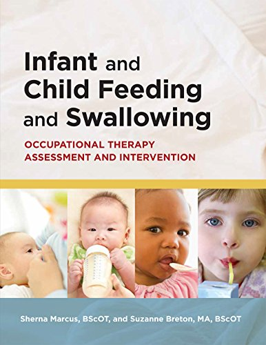 Infant and Child Feeding and Swallowing: Occupational Therapy Assessment and Intervention Perfect Paperback – September 30, 2013