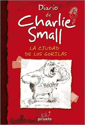 MIS Inauditas, Asombrosas, Increibles Pero Auteniticas Aventuras! Charlie Small: La Ciudad de los Gorilas