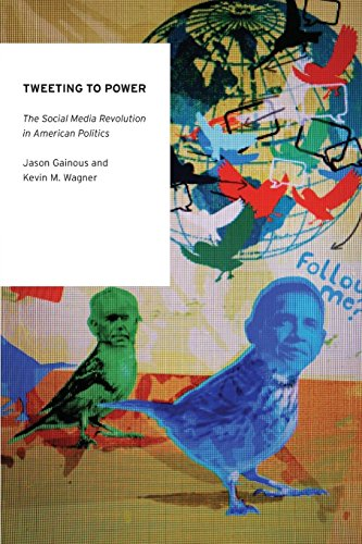 Tweeting to Power: The Social Media Revolution in American Politics (Oxford Studies in Digital Politics)