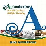 The Artisan Teacher, Mike Rutherford, 0991472403