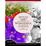 Wonderful Garden Volume 3: Flower Grayscale coloring books for adults Relaxation (Adult Coloring Books Series, grayscale fantasy coloring books)