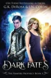 """Dark Fates The Vampire Prophecy Book 1 (Volume 1)"" av G.K. DeRosa"