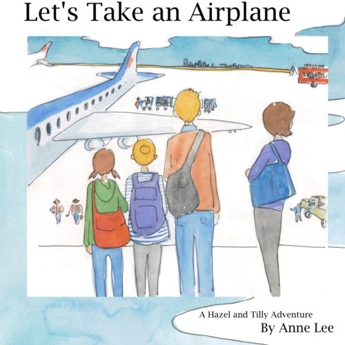 Let's Take an Airplane: A Hazel and Tilly Adventure ebook
