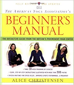 The American Yoga Association Beginners Manual Fully ...