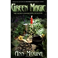 Green Magic: The Sacred Connection to Nature